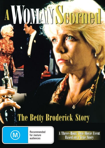 A Woman Scorned : The Betty Broderick Story