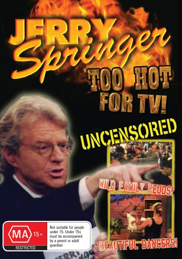 Jerry Springer : Too Hot For T.V