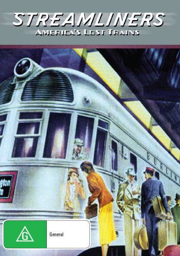 Streamliners : America's Lost Trains