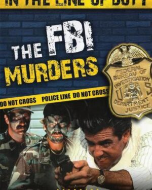 In The Line Of Duty : F.B.I Murders